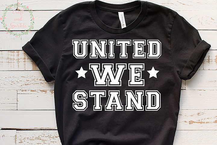 United we stand - USA 4th of July America svg