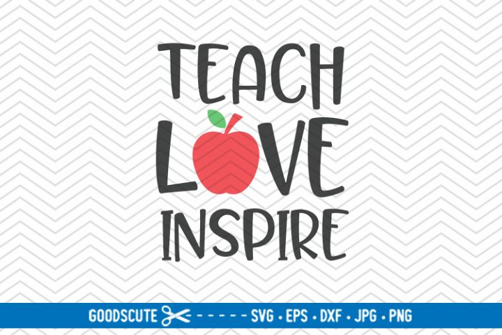 Teach Love Inspire - SVG DXF JPEG PNG EPS
