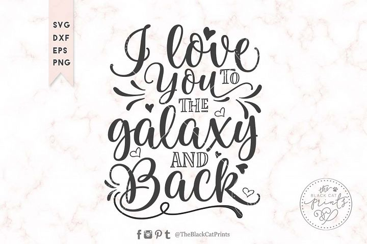 I love you to the Galaxy and back SVG EPS PNG DXF