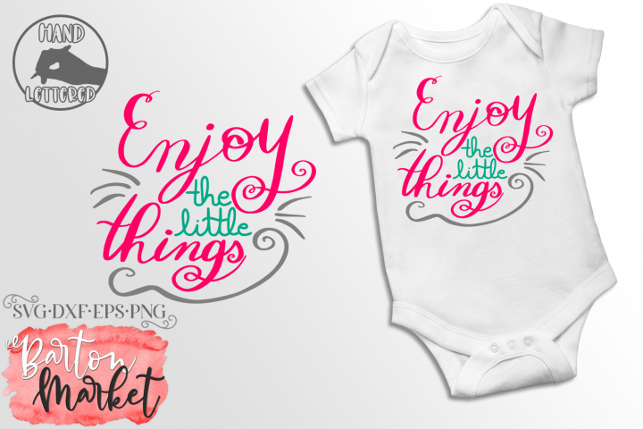 Hand-Lettered Enjoy The Little Things SVG DXF EPS PNG