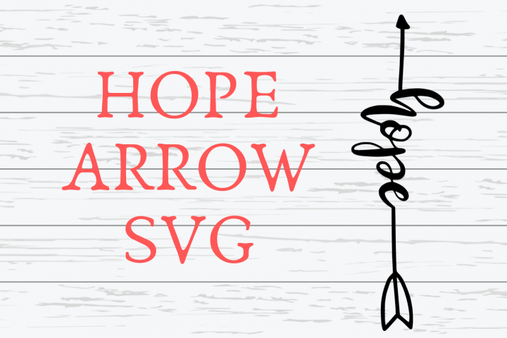 Hope Arrow SVG|Hope Arrow SVG For Cricut
