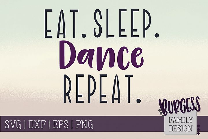 Eat. Sleep. Dance repeat   SVG DXF EPS PNG