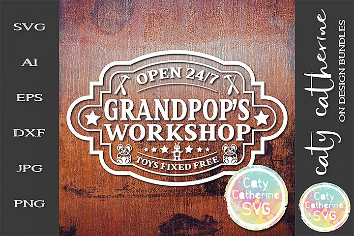 Grandpops Workshop Open 24/7 Toys Fixed SVG