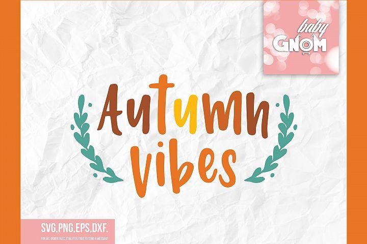 Autumn vibes SVG, Fall, Autumn sign, Fall saying svg, Fall V