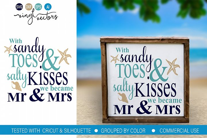 With Sandy Toes Salty Kisses Mr Mrs SVG DXF PNG Cut File