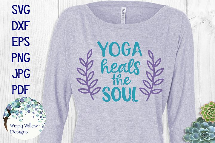Yoga Heals The Soul SVG Cut File