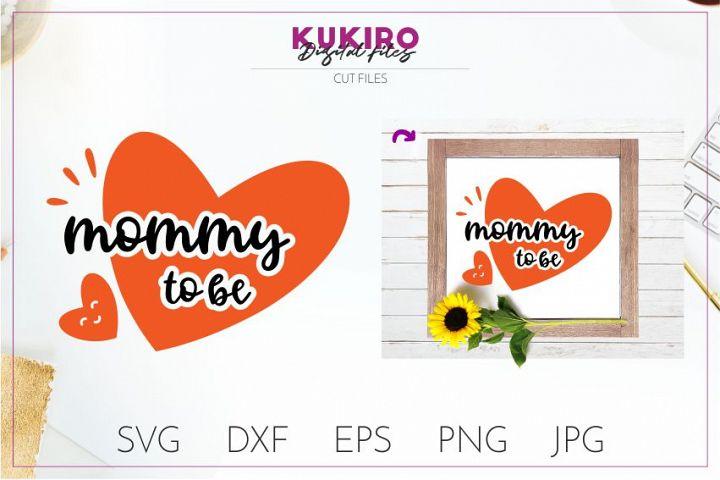 Mommy to be - Mothers day - Mom SVG cut file