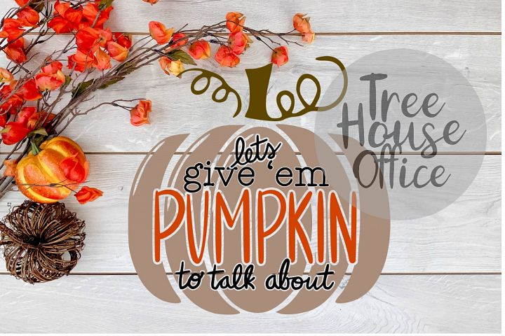 Lets Give Em Pumpkin To Talk About Funny Fall SVG PNG JPEG
