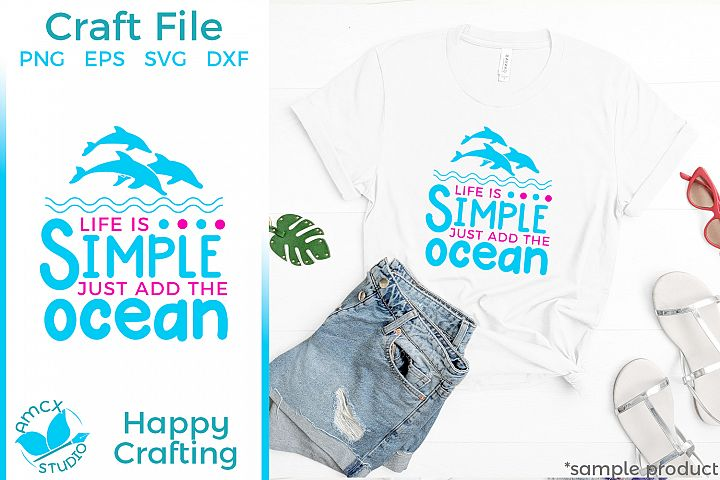 Life Is Simple, Just add the ocean - A Summer Beach SVG File
