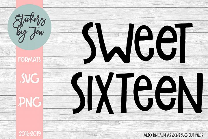 Sweet Sixteen SVG Cut File