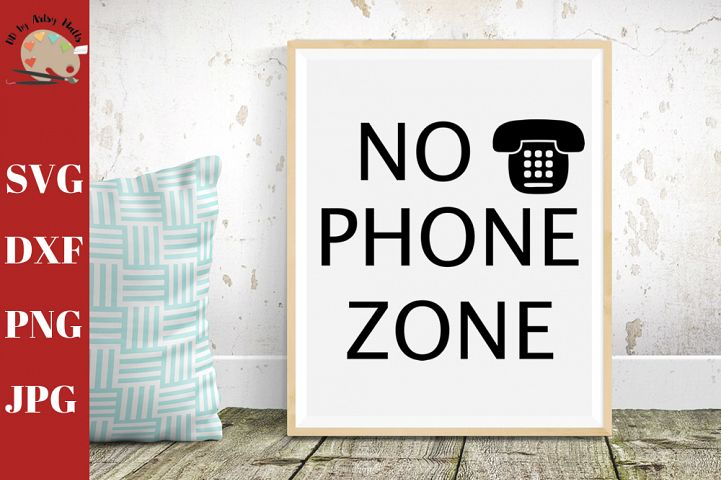 No Phone Zone Home Saying Sign, unplugged svg unplug svg dxf