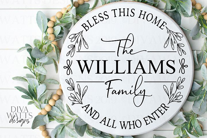 Bless This Home And All Who Enter - Family Name - Round SVG