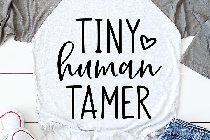 Mom Funny Svg, Tiny Human Tamer Svg, Funny Saying Svg, Chaos