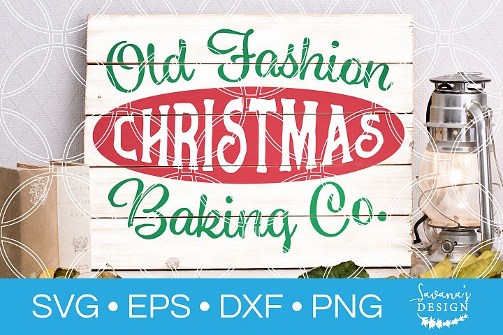 Old Fashion Christmas Baking Co SVG Baking SVG Christmas SVG