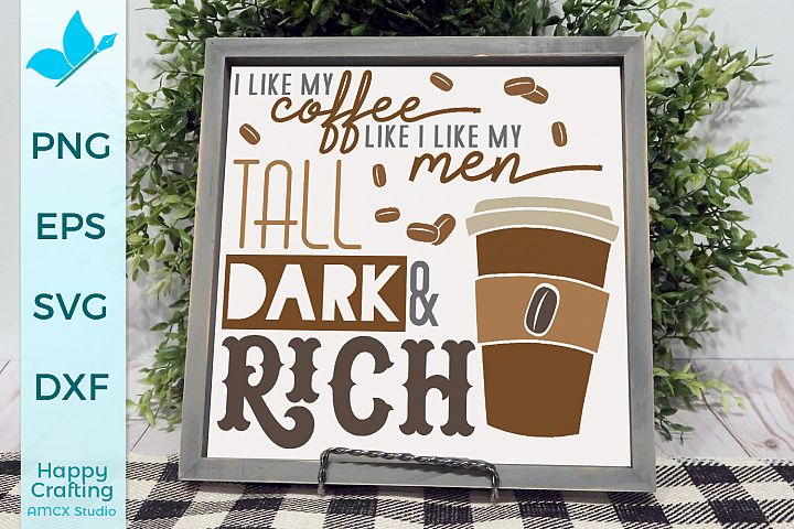I Like My Coffee Like I Like My Men SVG