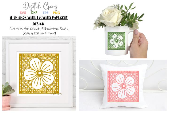 If friends were flowers paper cut SVG / DXF / EPS files