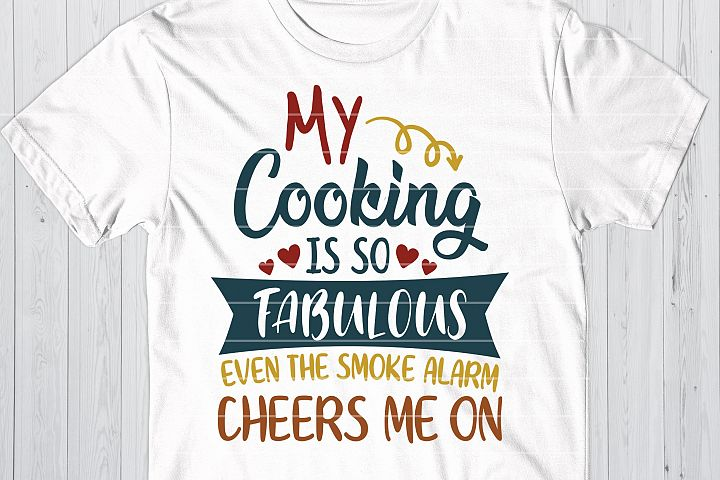 My Cooking Is So Fabulous SVG, Kitchen Cooking Cut File
