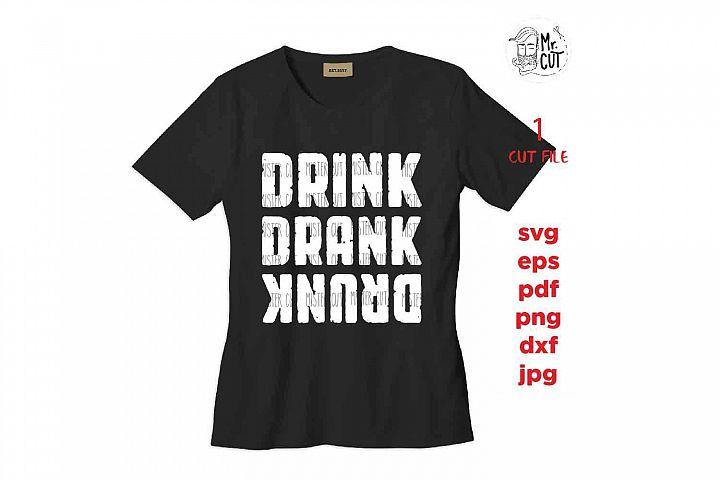 Drink drank drunk SVG, DXF, png, jpg, funny svg