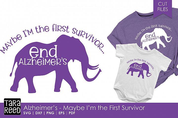 Alzheimers - Maybe Im the First Survivor - SVG & Cut Files