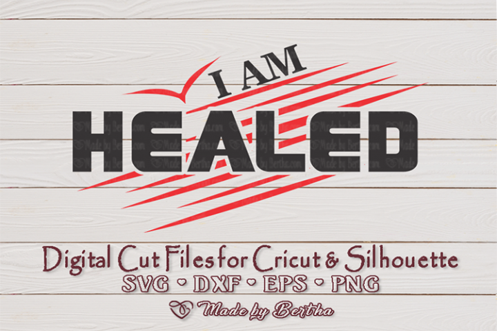 I am HEALED by His Stripes- SVG cut file