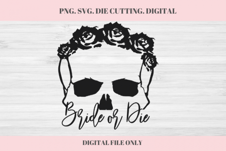 Bride or Die SVG, Wedding, Wedding SVG, Bride or Die, Skull