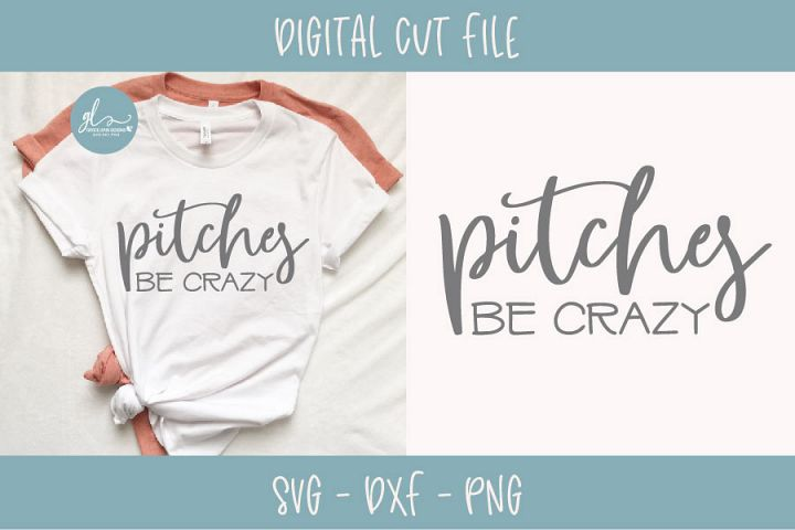 Pitches Be Crazy - SVG Cut File