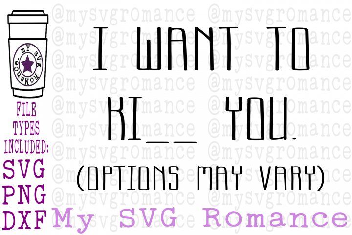 I Want To KI _ _ You. Options May Vary - Funny SVG DXF PNG