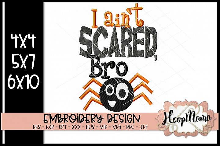 I Aint Scared Bro - Halloween Embroidery Design