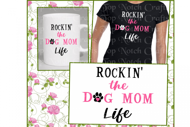Rockin The Dog Mom Life Design File