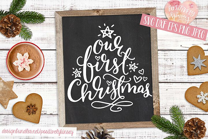 Family Christmas Quote SVG DXF PNG EPS Our First Christmas