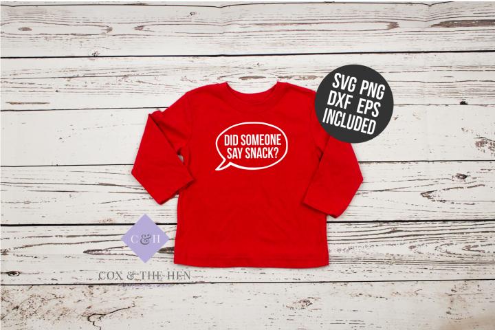 Did Someone Say Snack SVG - School SVG