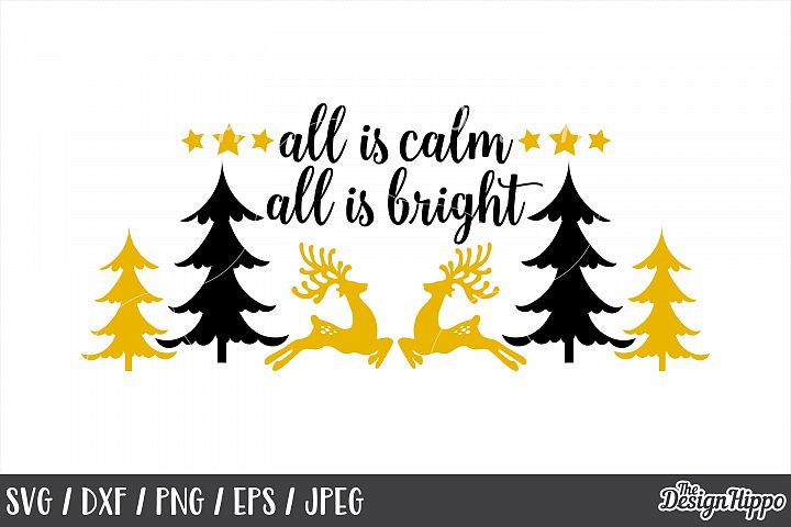 Christmas, All Is Calm All Is Bright, SVG, PNG, Printable