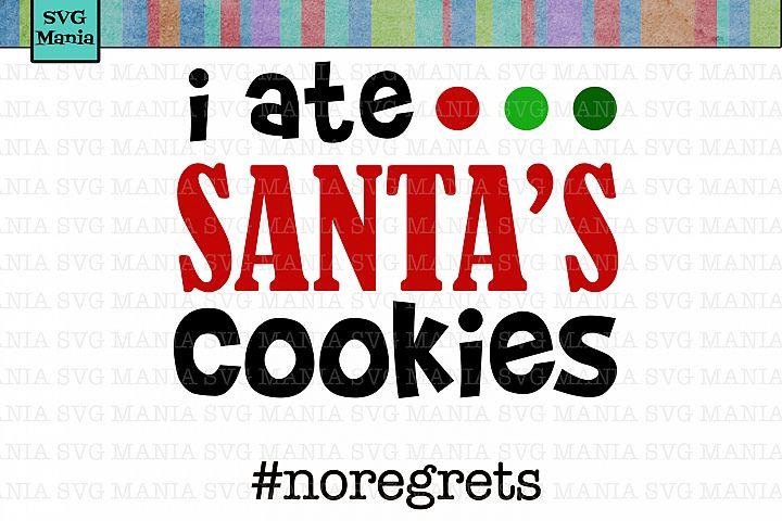 I Ate Santas Cookies No Regrets SVG, Santas Cookies SVG