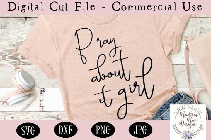 Pray About It Girl SVG | Prayer SVG |Christian SVG