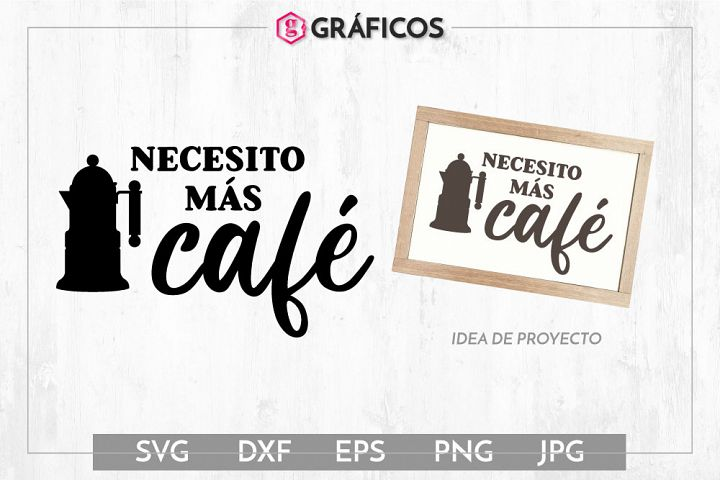 Necesito más café SVG - Frases decoración cocina - Café
