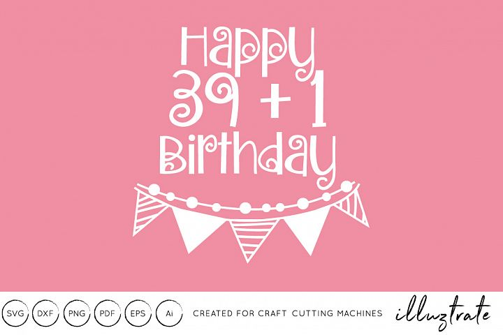 40th Birthday SVG Cut File