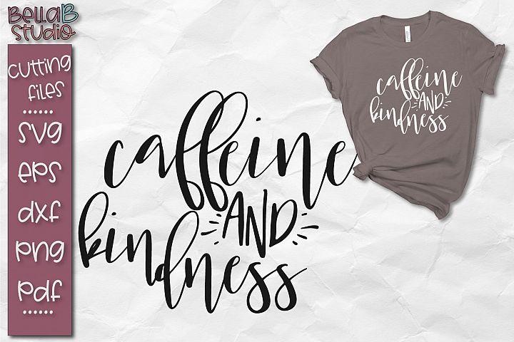 Caffeine and Kindness SVG File