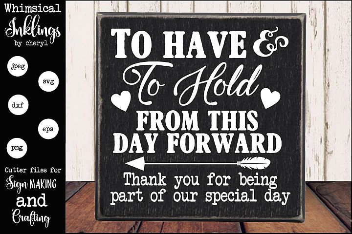 To Have And To Hold-Wedding Sign SVG