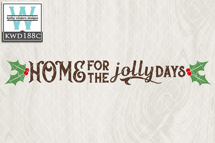 Christmas SVG - Home For The Jolly Days