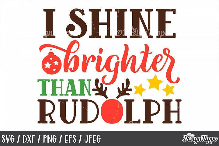 Christmas, I Shine Brighter Than Rudolph SVG, PNG, Cut Files