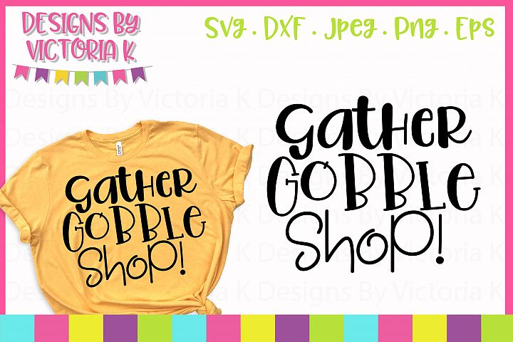 Gather Gobble Shop Black Friday SVG Cut File
