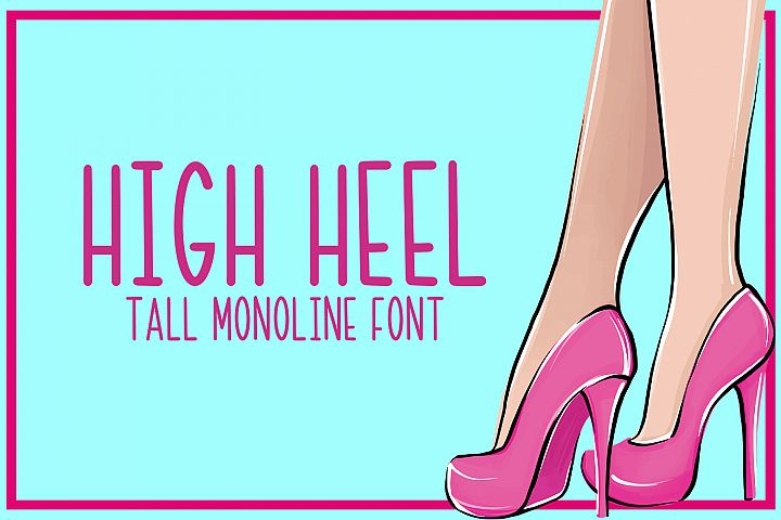 High Heel - A Tall Monoline Font