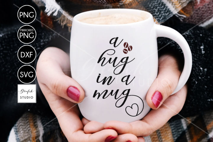 A Hug in a Mug Coffee SVG File