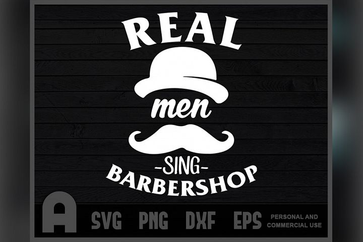Barbershop Quarter Singing Funny T-Shirt Real Men Sing