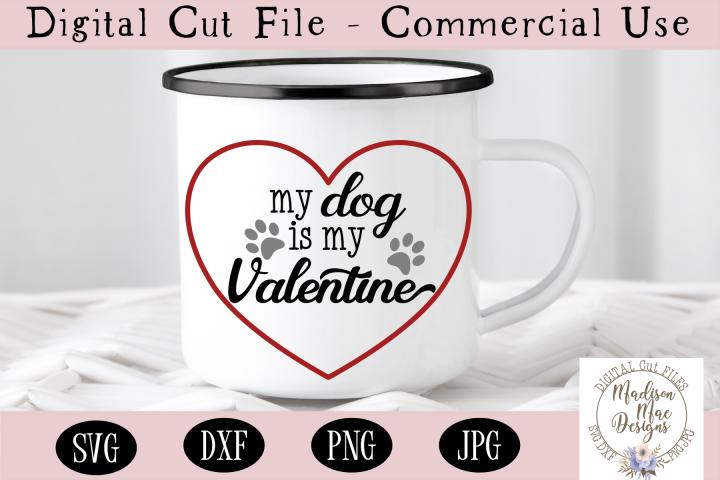 My Dog Is My Valentine SVG, Valentines Day SVG