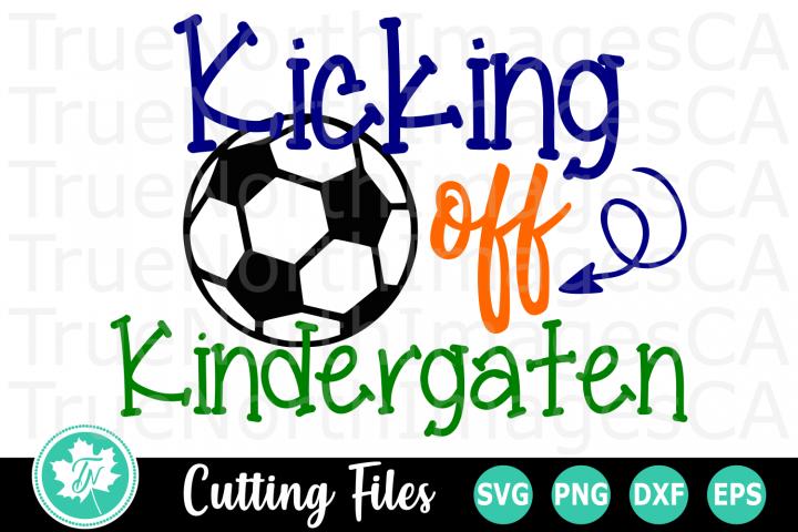 Kicking off Kindergarten - A School SVG Cut File