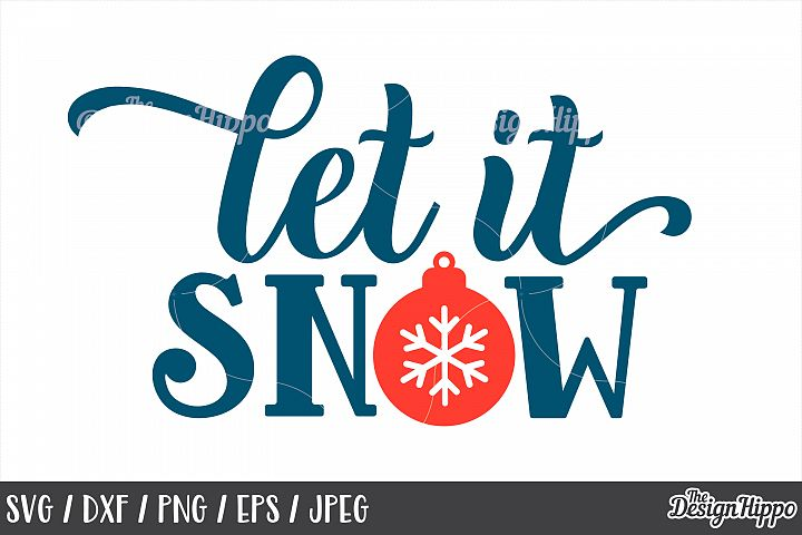 Christmas SVG, Let It Snow, Bauble, SVG, PNG, DXF, Cut Files
