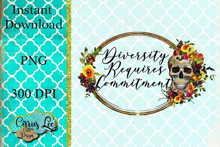 Diversity Requires Commitment Sublimation Design/Wall Ar