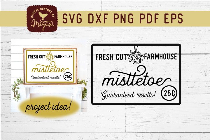 Fresh Cut Farmhouse Mistletoe SVG DXF Cut File