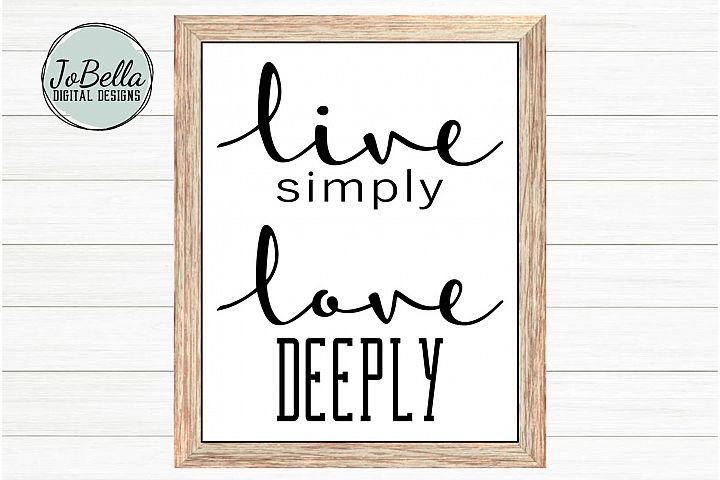 Live Simply Love Deeply SVG and Printable Spiritual Design